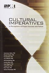 Cultural Imperatives in Perceptions of Project Success and Failure by Ojiako, Udechukwu, Ph.d./ Chipulu, Maxwell, Ph.d./ Gardiner, Paul