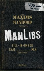 The Maxims of Manhood Presents Manlibs by Biggs, Max