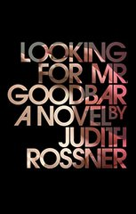 Looking for Mr. Goodbar by Rossner, Judith
