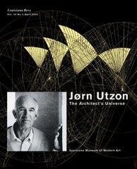 Jorn Utzon: The Architect's Universe by Kjeldsen, Kjeld (CON)/ Marcus, Mette (CON)/ Degel, Kirsten (CON)/ Topsoe-Jensen, Elisabeth (CON)/ Andersen, Michael Asgaard (CON)