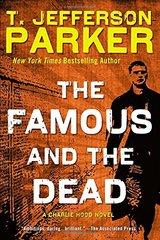 The Famous and the Dead by Parker, T. Jefferson