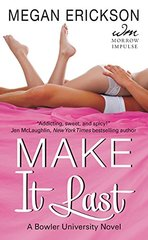 Make It Last by Erickson, Megan