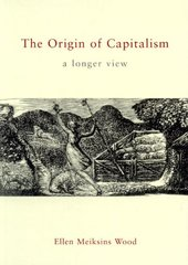 The Origin of Capitalism: A Longer View by Wood, Ellen Meiksins