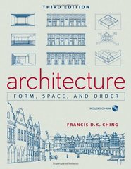 Architecture: Form, Space, & Order by Ching, Francis D. K.