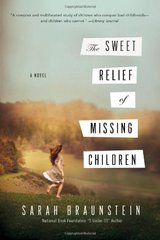 The Sweet Relief of Missing Children by Braunstein, Sarah