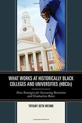 What Works at Historically Black Colleges and Universities: Nine Strategies for Increasing Retention and Graduation Rates