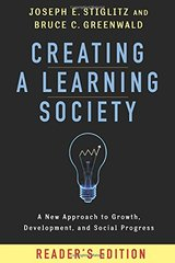 Creating a Learning Society: A New Approach to Growth, Development, and Social Progress: Reader's Edition