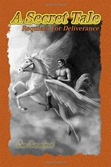 A Secret Tale: Requiem for Deliverance by Crawford, Lee