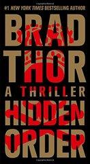 Hidden Order: A Thriller by Thor, Brad