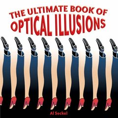The Ultimate Book of Optical Illusions by Seckel, Al