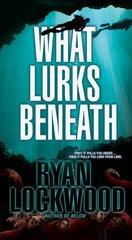 What Lurks Beneath by Lockwood, Ryan