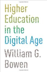 Higher Education in the Digital Age by Bowen, William G./ Lack, Kelly A. (COL)