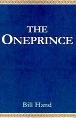 The Oneprince: The Redaemian Chronicles Books 1 & 2 by Hand, Bill
