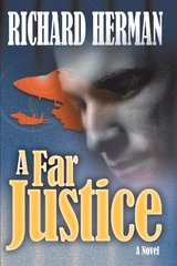 A Far Justice by Herman, Richard