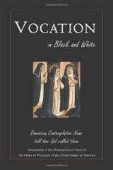 Vocation in Black and White: Dominican Contemplative Nuns Tell How God Called Them