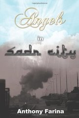 Angels in Sadr City: The Final Battle for Baghdad, Iraq by Farina, Anthony