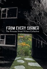 From Every Corner by The Princess Street Writers Collective