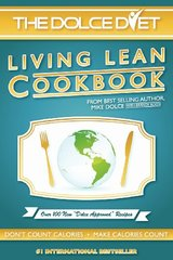The Dolce Diet: Living Lean Cookbook by Dolce, Mike/ Roon, Brandy (CON)