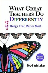 What Great Teachers Do Differently: Seventeen Things That Matter Most by Whitaker, Todd