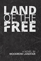 Land of the Free by Landfair, Woodrow