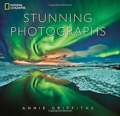 National Geographic Stunning Photographs by Griffiths, Annie