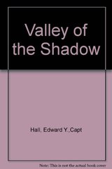 Valley of the Shadow by Hall, Edward Y.