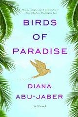 Birds of Paradise by Abu-Jaber, Diana