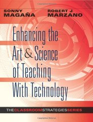 Enhancing the Art & Science of Teaching With Technology by Magana, Sonny/ Marzano, Robert J.