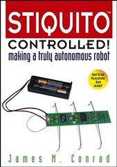 Stiquito Controlled!: Making A Truly Autonomous Robot by Conrad, James M.