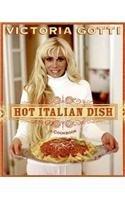 Hot Italian Dish: A Cookbook by Gotti, Victoria