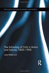 The Schooling of Girls in Britain and Ireland, 1800-1900