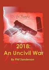 2018: an Uncivil War by Sanderson, Phil