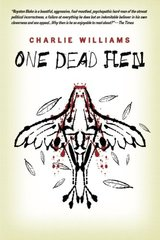 One Dead Hen by Williams, Charlie