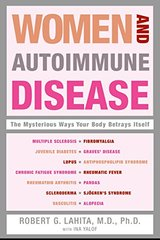 Women And Autoimmune Disease: The Mysterious Ways Your Body Betrays Itself by Lahita, Robert G./ Yalof, Ina L.