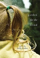 Garden for the Blind by Fordon, Kelly
