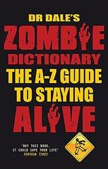 Dr. Dale's Zombie Dictionary: The A-z Guide to Staying Alive by Seslick, Dale