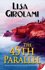 The 45th Parallel by Girolami, Lisa