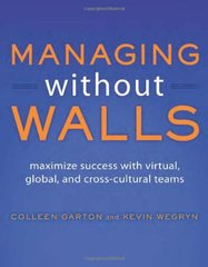 Managing Without Walls by Garton, Colleen/ Wegryn, Kevin