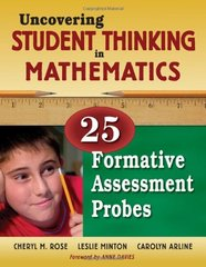 Uncovering Student Thinking in Mathematics: 25 Formative Assessment Probes by Rose, Cheryl M./ Minton, Leslie/ Arline, Caroline