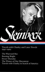 Travels With Charley and Later Novels, 1947-1962: 1947-1962 by Steinbeck, John