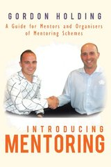 Introducing Mentoring: A Guide for Mentors and Organisers of Mentoring Schemes by Holding, Gordon