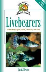 Livebearers: Understanding Guppies, Mollies, Swordtails and Others by Alderton, David