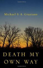 Death My Own Way by Graziano, Michael S. A.