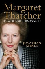 Margaret Thatcher: Power and Personality by Aitken, Jonathan