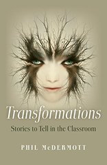 Transformations: Stories to Tell in the Classroom by Mcdermott, Phil