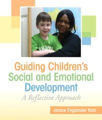 Guiding Children's Social and Emotional Development: A Reflective Approach