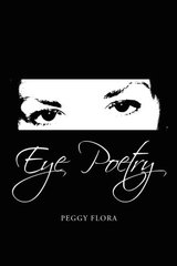 Eye Poetry by Flora, Peggy