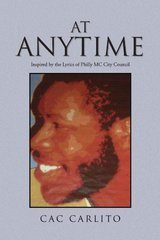 At Anytime: Inspired by the Lyrics of Philly M. C. City Council by Carlito, C. A. C.