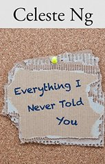 Everything I Never Told You by Ng, Celeste