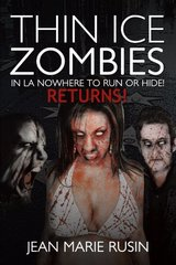 Thin Ice Zombies in La Nowhere to Run or Hide! by Rusin, Jean Marie